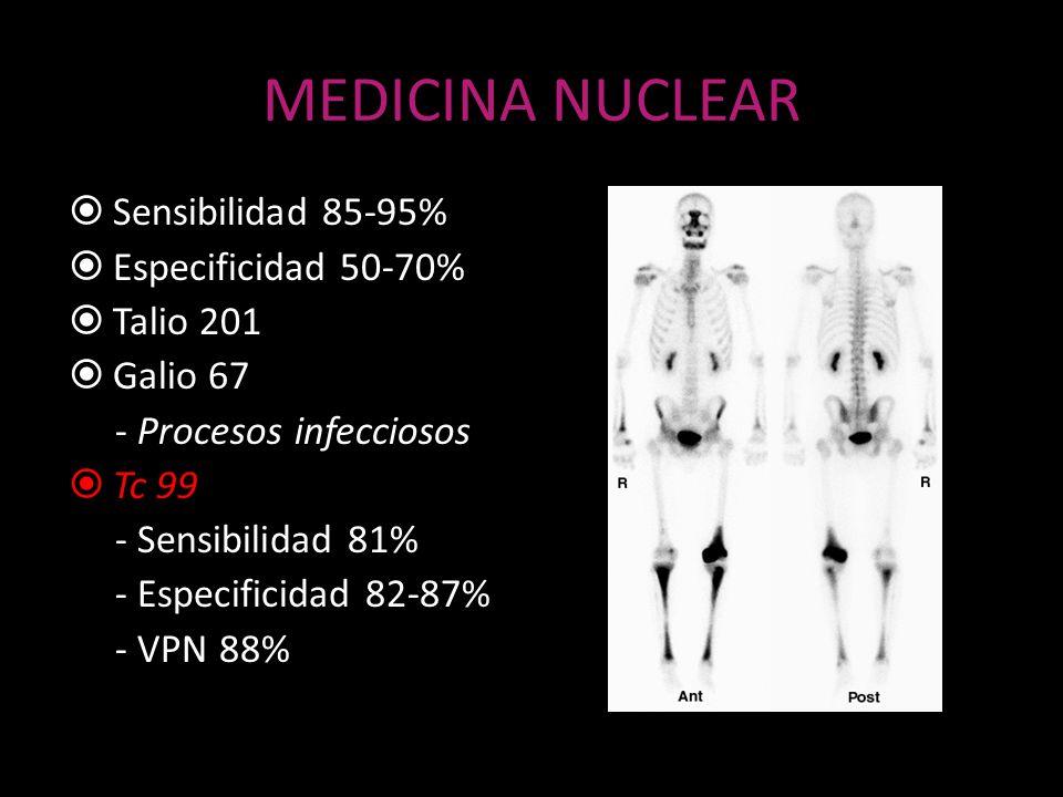 MEDICINA NUCLEAR Sensibilidad 85-95% Especificidad 50-70% Talio 201