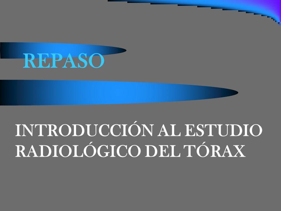 INTRODUCCIÓN AL ESTUDIO RADIOLÓGICO DEL TÓRAX