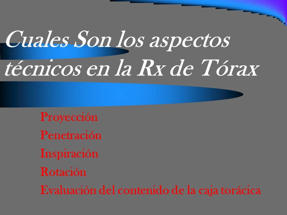 Cuales Son los aspectos técnicos en la Rx de Tórax
