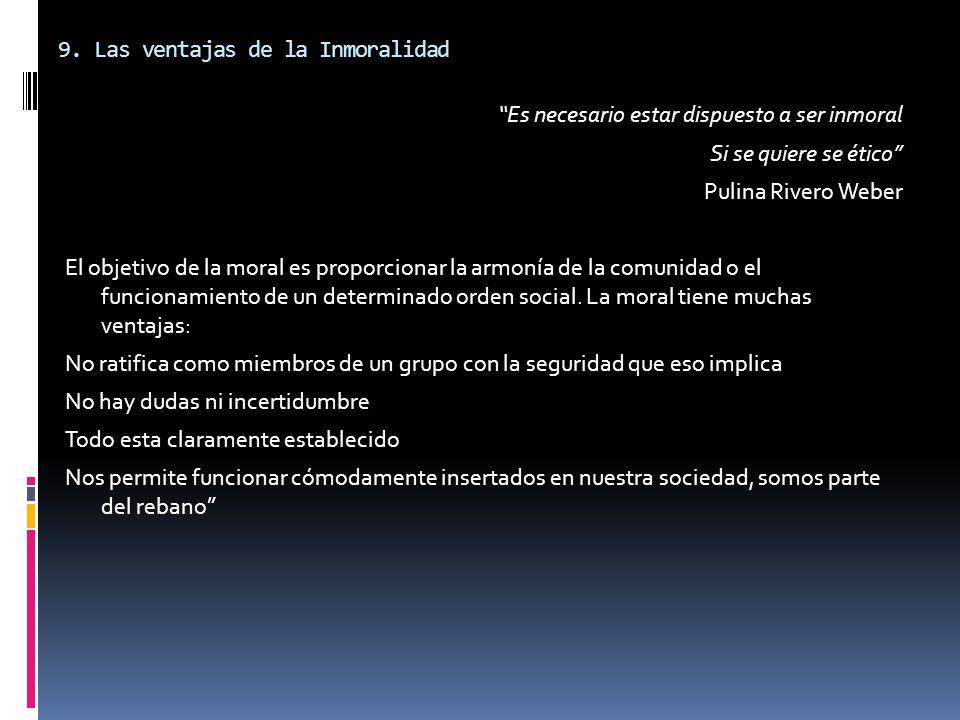 9. Las ventajas de la Inmoralidad