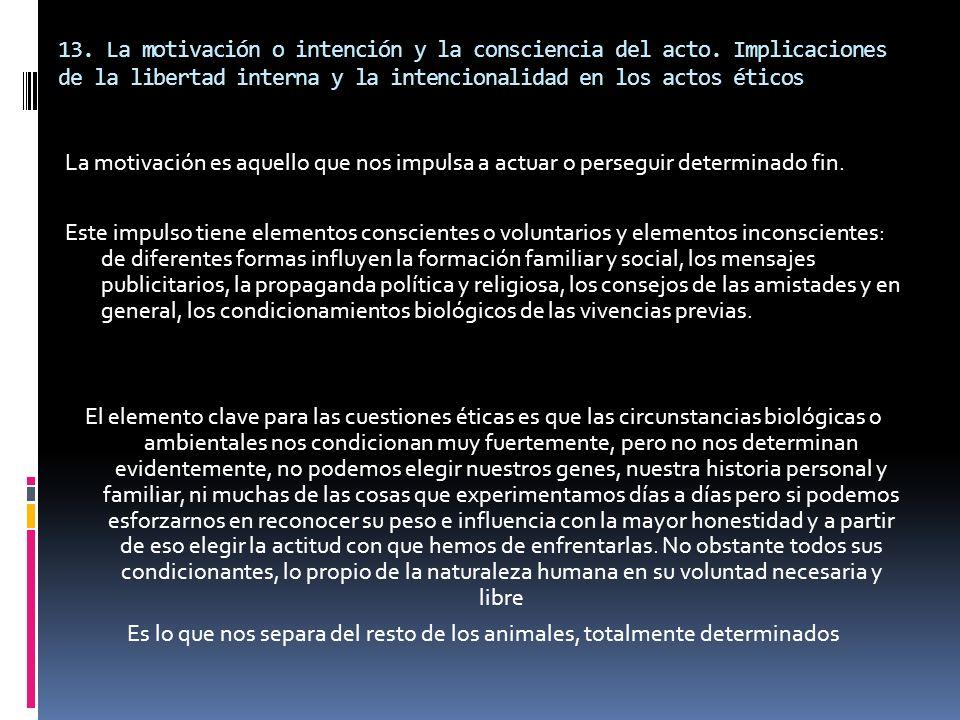 13. La motivación o intención y la consciencia del acto