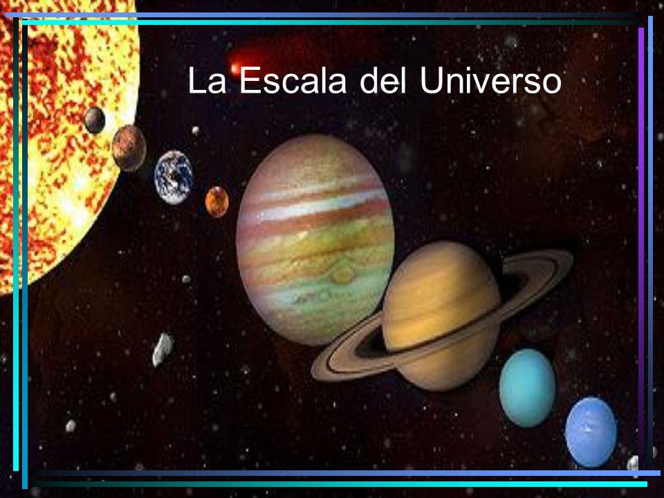 La Escala del Universo