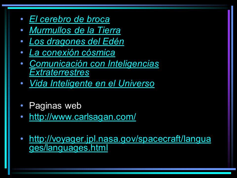 El cerebro de broca Murmullos de la Tierra Los dragones del Edén La conexión cósmica Comunicación con Inteligencias Extraterrestres.