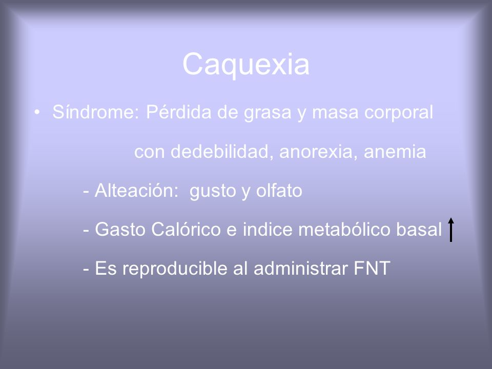 Caquexia Síndrome: Pérdida de grasa y masa corporal