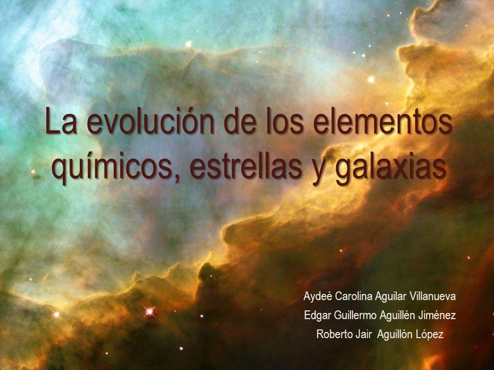 La evolución de los elementos químicos, estrellas y galaxias