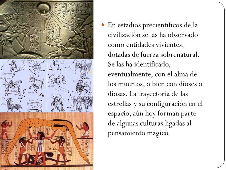 En estadios precientíficos de la civilización se las ha observado como entidades vivientes, dotadas de fuerza sobrenatural.