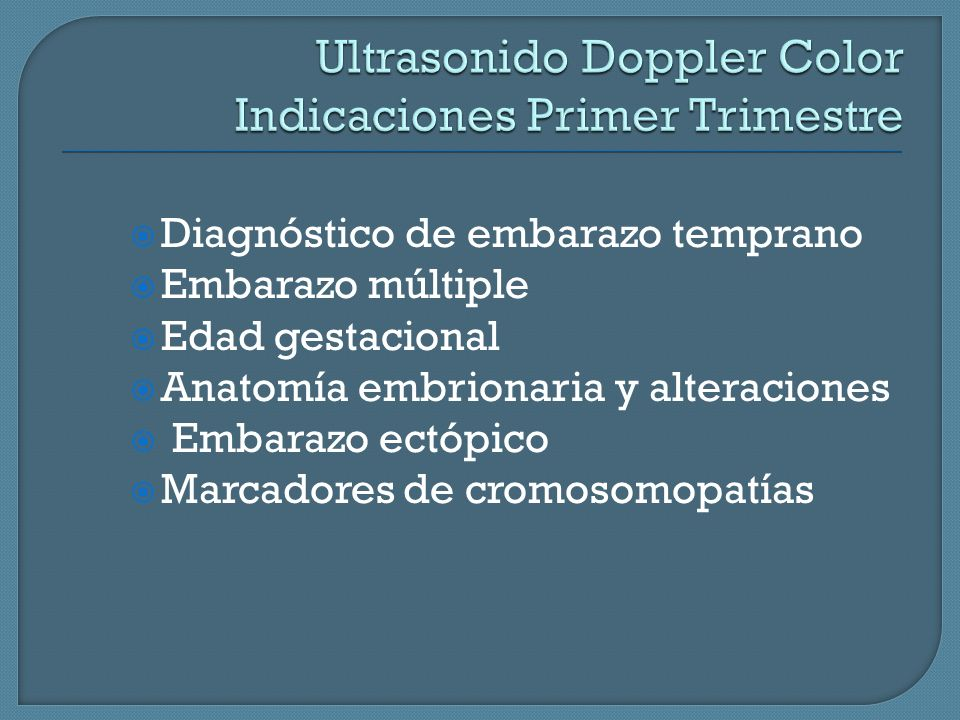 Ultrasonido Doppler Color Indicaciones Primer Trimestre