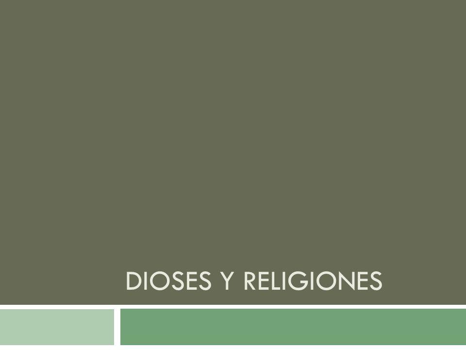 DIOSES Y RELIGIONES