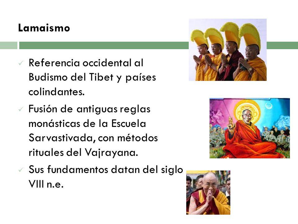 Lamaismo Referencia occidental al Budismo del Tibet y países colindantes.