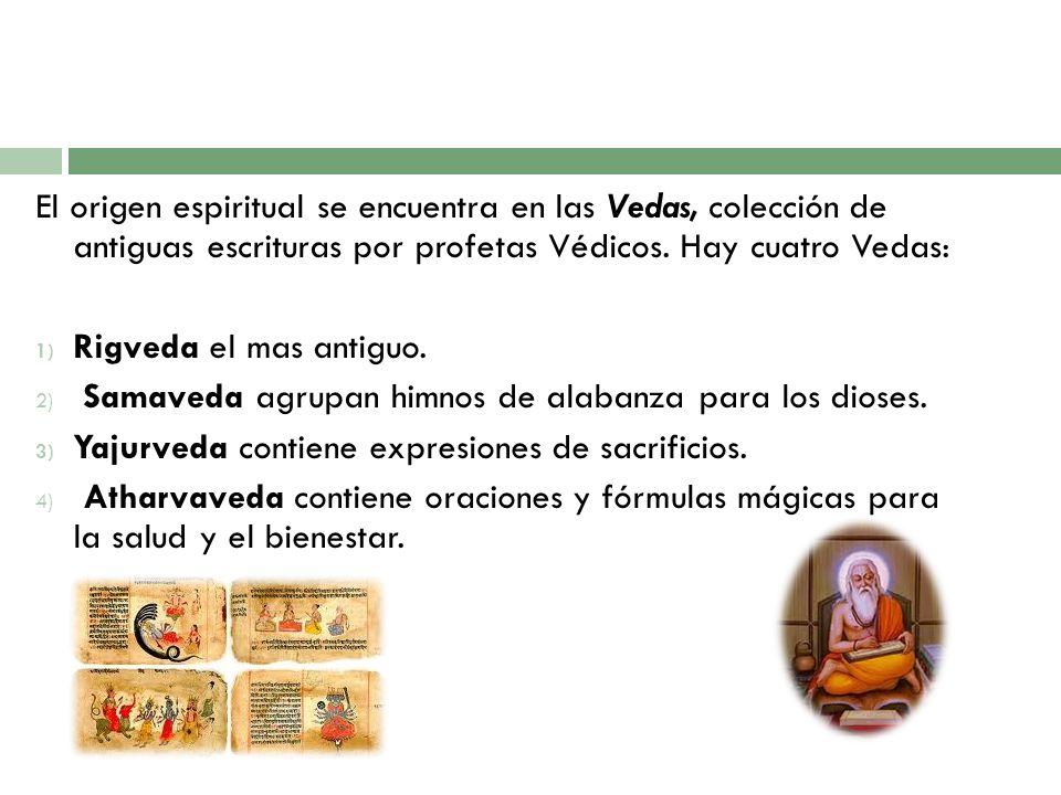 El origen espiritual se encuentra en las Vedas, colección de antiguas escrituras por profetas Védicos. Hay cuatro Vedas: