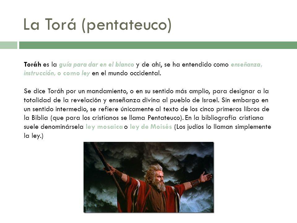 La Torá (pentateuco)Toráh es la guía para dar en el blanco y de ahí, se ha entendido como enseñanza,