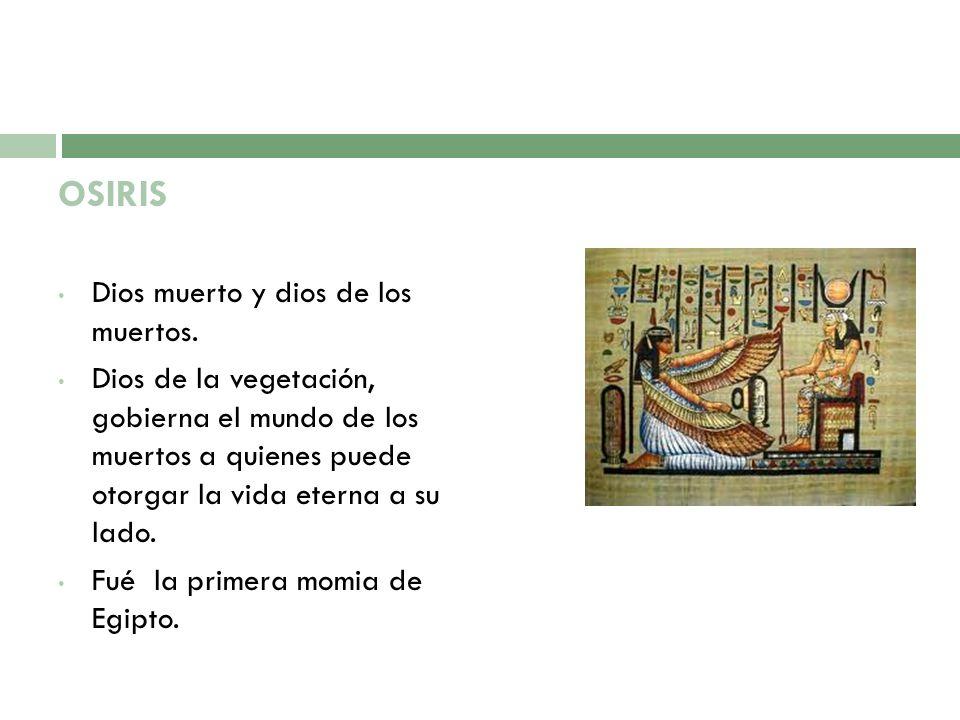OSIRIS Dios muerto y dios de los muertos.