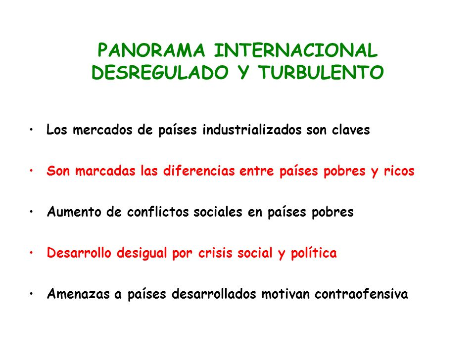 PANORAMA INTERNACIONAL DESREGULADO Y TURBULENTO
