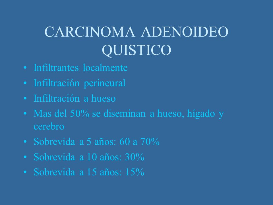 CARCINOMA ADENOIDEO QUISTICO