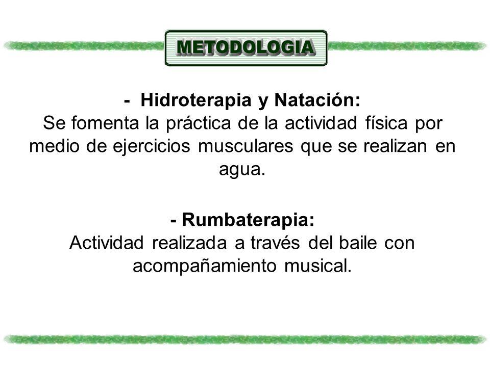 - Hidroterapia y Natación: