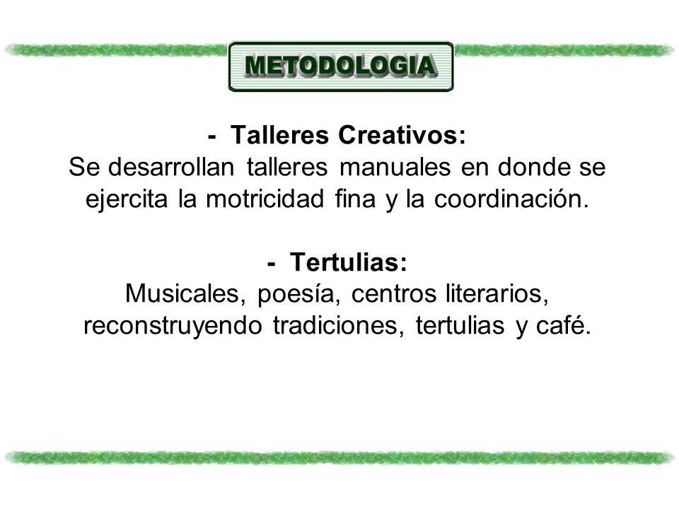 - Talleres Creativos: Se desarrollan talleres manuales en donde se ejercita la motricidad fina y la coordinación.