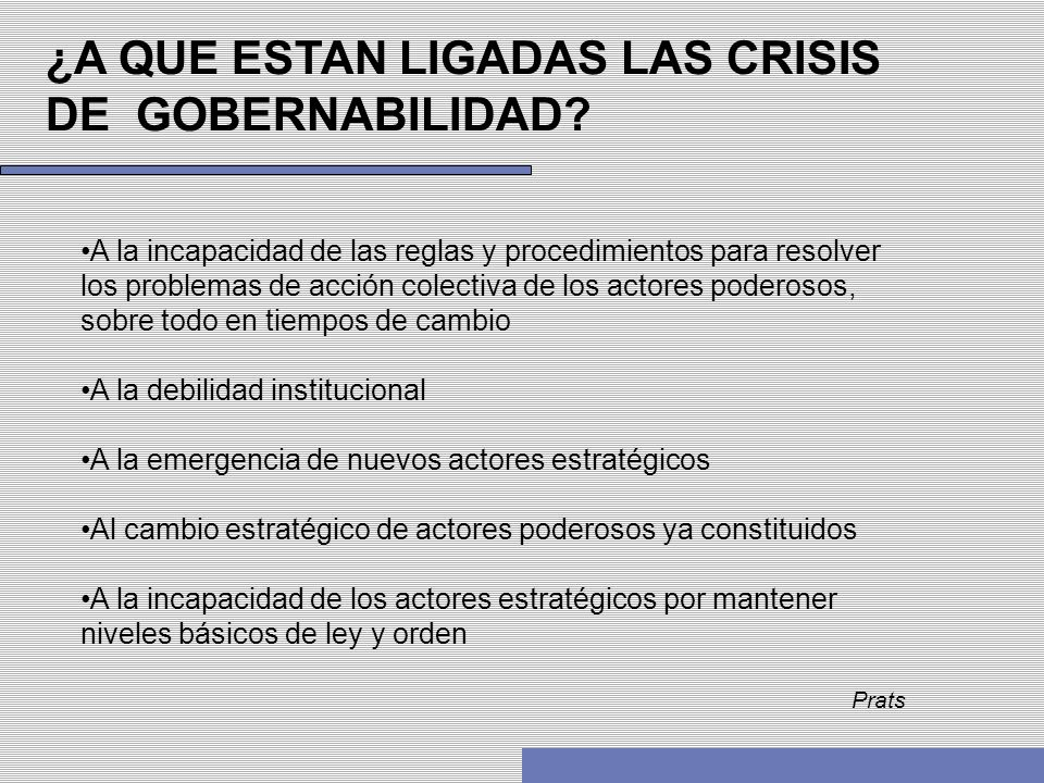¿A QUE ESTAN LIGADAS LAS CRISIS DE GOBERNABILIDAD