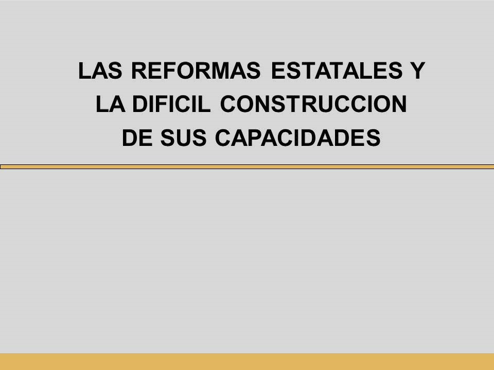 LAS REFORMAS ESTATALES Y LA DIFICIL CONSTRUCCION