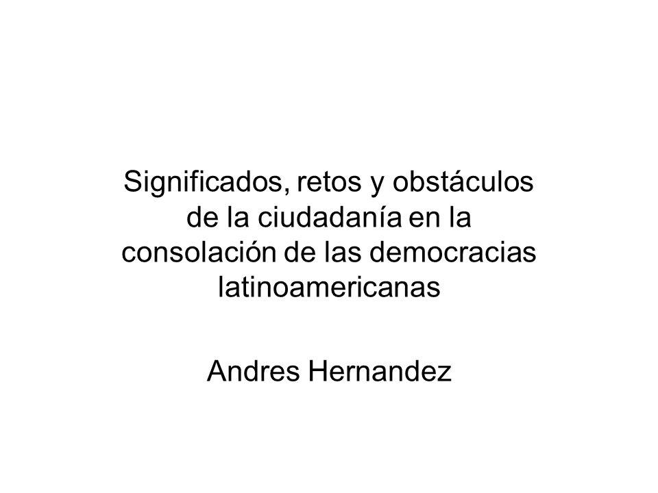 Significados, retos y obstáculos de la ciudadanía en la consolación de las democracias latinoamericanas