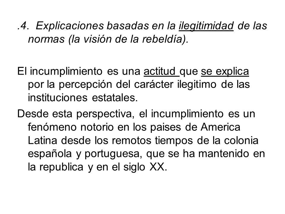 .4. Explicaciones basadas en la ilegitimidad de las normas (la visión de la rebeldía).