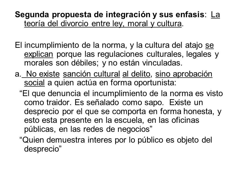 Segunda propuesta de integración y sus enfasis: La teoría del divorcio entre ley, moral y cultura.