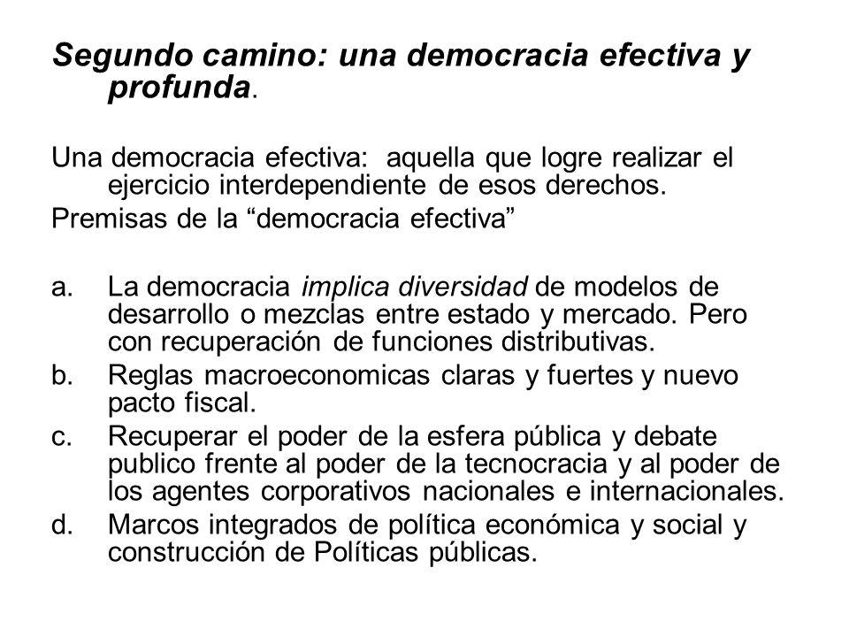 Segundo camino: una democracia efectiva y profunda.