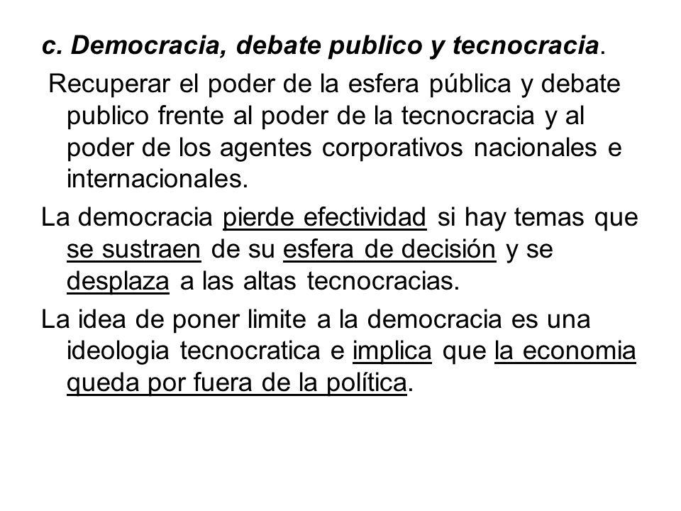 c. Democracia, debate publico y tecnocracia.