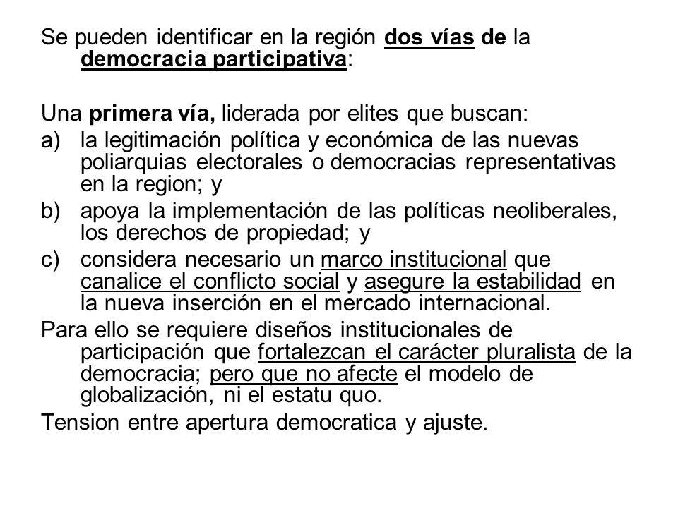 Se pueden identificar en la región dos vías de la democracia participativa: