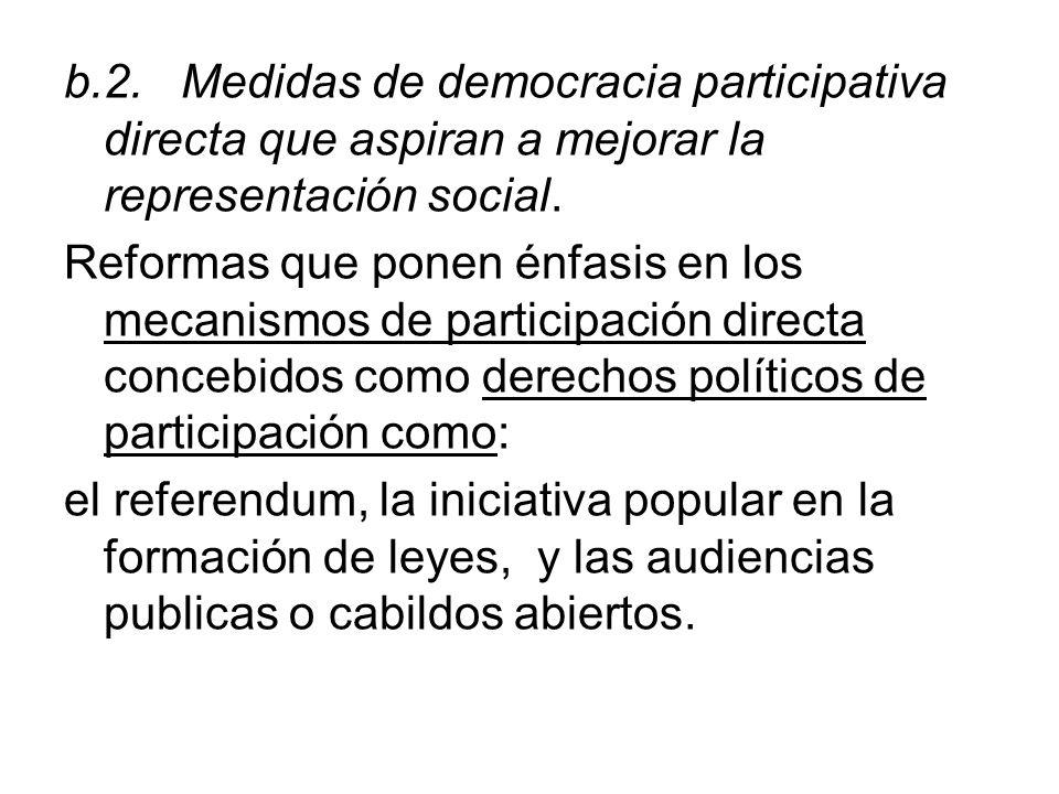 b.2. Medidas de democracia participativa directa que aspiran a mejorar la representación social.