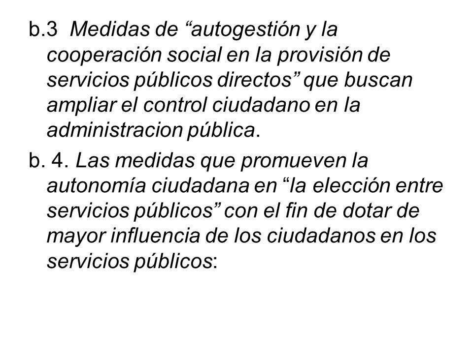b.3 Medidas de autogestión y la cooperación social en la provisión de servicios públicos directos que buscan ampliar el control ciudadano en la administracion pública.