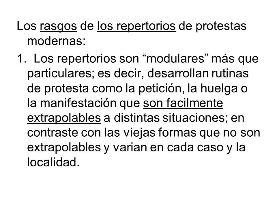 Los rasgos de los repertorios de protestas modernas:
