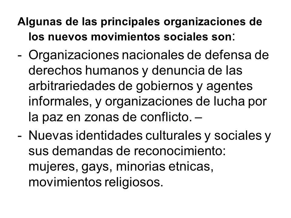 Algunas de las principales organizaciones de los nuevos movimientos sociales son: