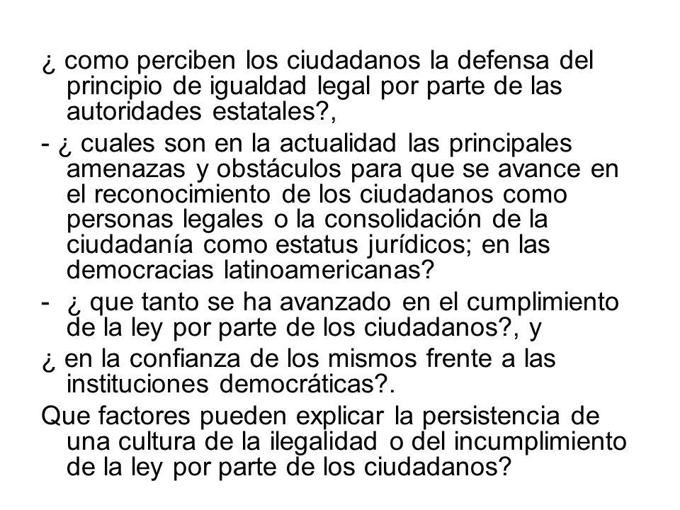 ¿ como perciben los ciudadanos la defensa del principio de igualdad legal por parte de las autoridades estatales ,