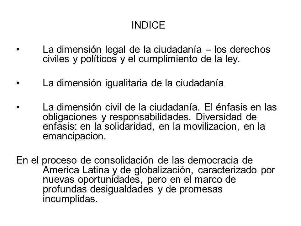 INDICELa dimensión legal de la ciudadanía – los derechos civiles y políticos y el cumplimiento de la ley.