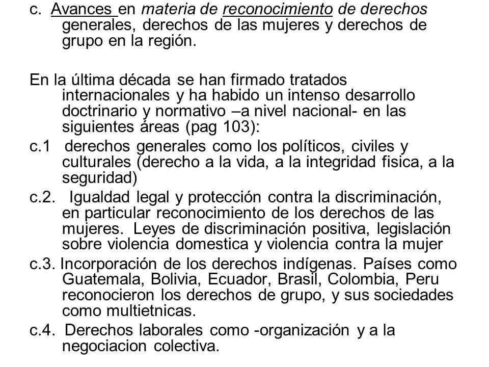 c. Avances en materia de reconocimiento de derechos generales, derechos de las mujeres y derechos de grupo en la región.