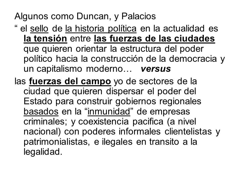 Algunos como Duncan, y Palacios