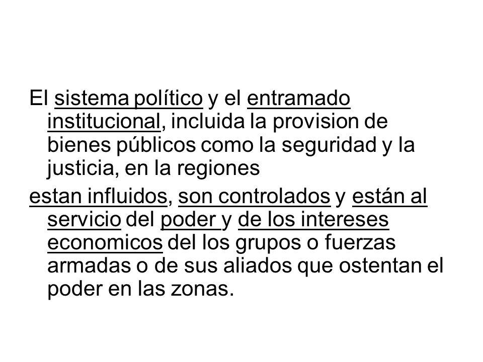 El sistema político y el entramado institucional, incluida la provision de bienes públicos como la seguridad y la justicia, en la regiones