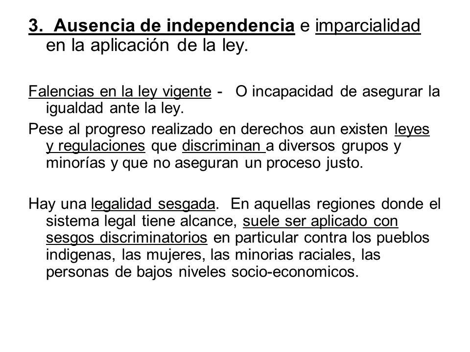 3. Ausencia de independencia e imparcialidad en la aplicación de la ley.