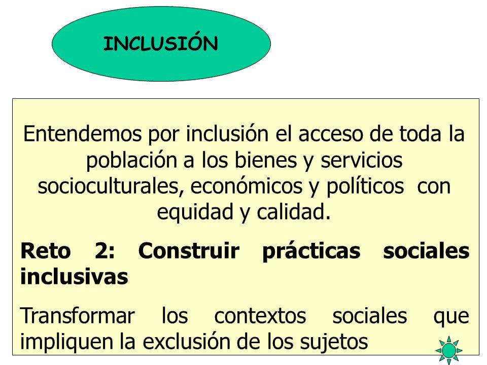 Reto 2: Construir prácticas sociales inclusivas