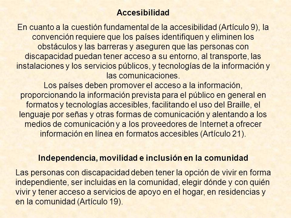 Independencia, movilidad e inclusión en la comunidad