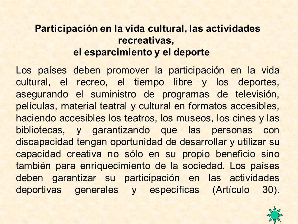 Participación en la vida cultural, las actividades recreativas,