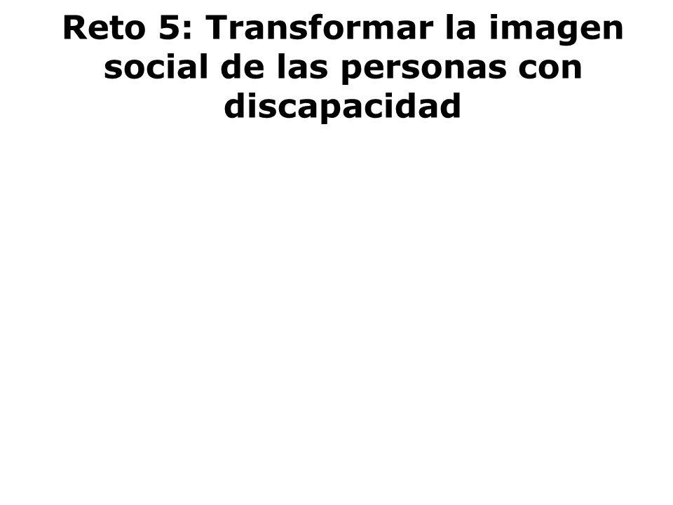 Reto 5: Transformar la imagen social de las personas con discapacidad