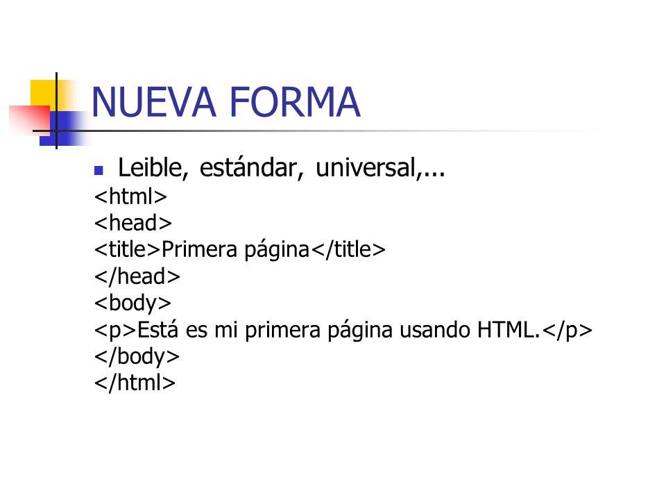 NUEVA FORMA Leible, estándar, universal,... <html> <head>