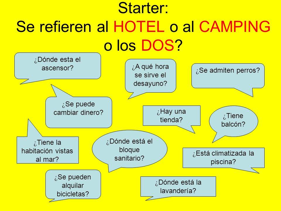 Starter: Se refieren al HOTEL o al CAMPING o los DOS