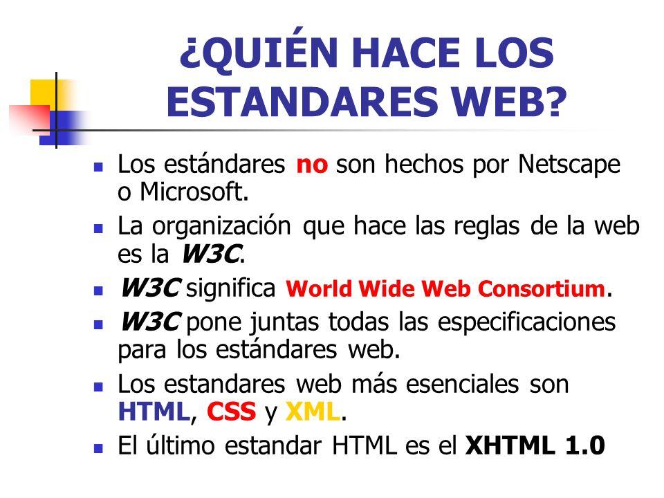 ¿QUIÉN HACE LOS ESTANDARES WEB