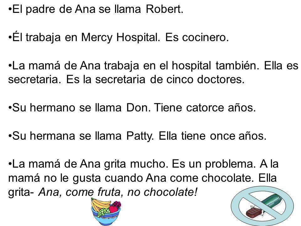 El padre de Ana se llama Robert.
