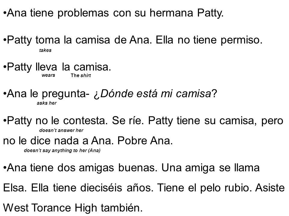 Ana tiene problemas con su hermana Patty.