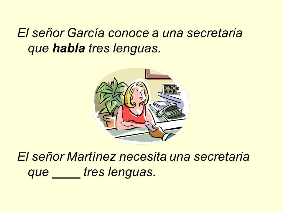 El señor García conoce a una secretaria que habla tres lenguas.