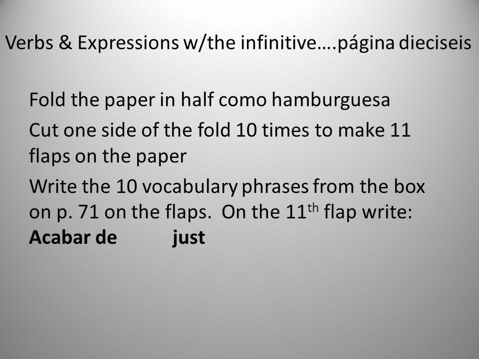 Verbs & Expressions w/the infinitive….página dieciseis