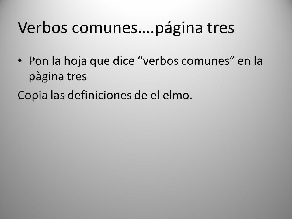 Verbos comunes….página tres